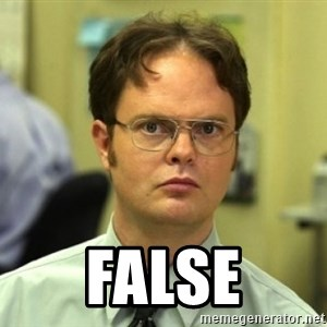 Dwight Meme - FALSE