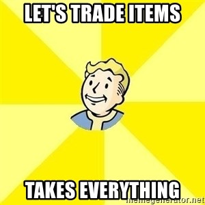 Fallout 3 - Let's trade items takes everything