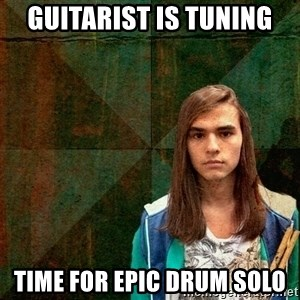 Progressive Drummer - Guitarist is tuning time for epic drum solo