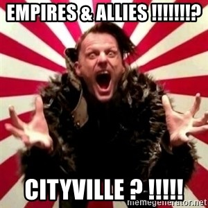 Advice Zoog - Empires & Allies !!!!!!!? Cityville ? !!!!!