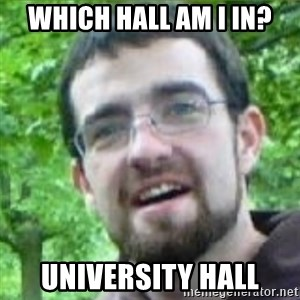 Stoned Tourist - Which hall am I in? University hall