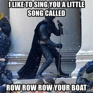 Batman Dance Party - I like to sing you a little song called row row row your boat