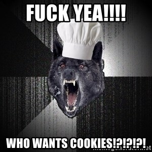 Insanity Wolf - FUCK YEA!!!! WHO WANTS COOKIES!?!?!?!