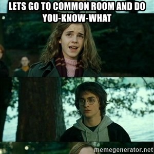 Harry Hermione Scare Tactic - Lets go to common room and do you-know-what