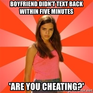 Jealous Girl - boyfriend didn't text back within five minutes 'are you cheating?'