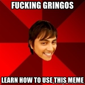 Un dia con paoly - Fucking gringos learn how to use this meme