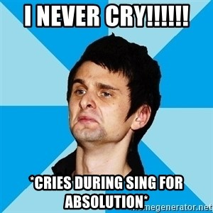 Irrational Muse Fans - i never cry!!!!!! *cries during sing for absolution*