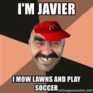 provincial man with mc cap - i'm javier  i mow lawns and play soccer