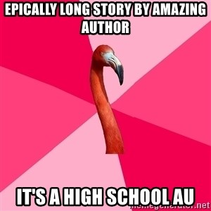 Fanfic Flamingo - Epically long story by amazing author It's a high school au