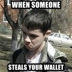 angry guy - WHen SOmeone Steals your wallet