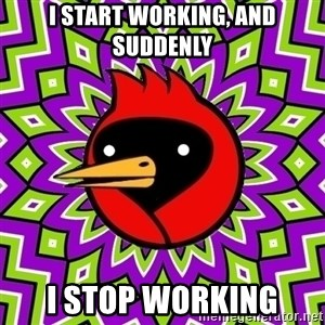 Omsk Crow - i start working, and suddenly i stop working