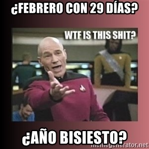 WTF IS THIS SHIT - ¿febrero con 29 días? ¿Año bisiesto?