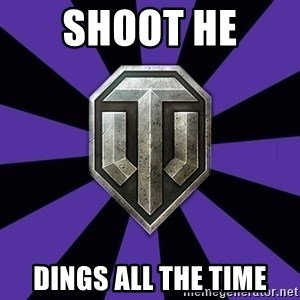 World of Tanks - shoot HE  Dings all the time