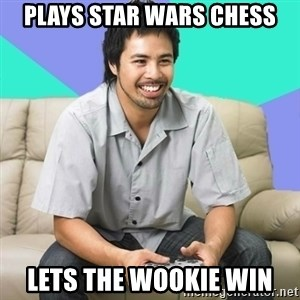 Nice Gamer Gary - Plays Star Wars Chess Lets the wookie win