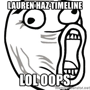 Lol Guy - Lauren haz timeline lol oops