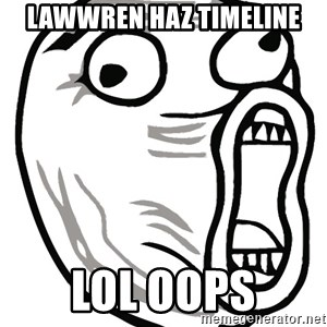 Lol Guy - Lawwren haz timeline LOL oops