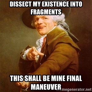 Joseph Ducreux - Dissect my existence into fragments this shall be mine final Maneuver