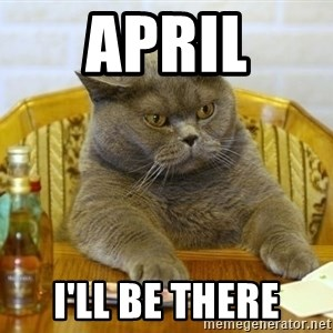 Poker Cat - April I'll be there