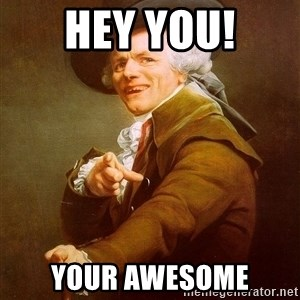 Joseph Ducreux - hey you! your awesome