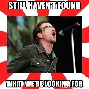 bono - still haven't found what we're looking for