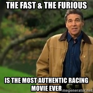 rick perry strong 1 - The Fast & The Furious is the most authentic racing movie ever