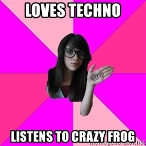 Idiot Nerd Girl - Loves Techno listens to crazy frog