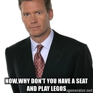 Chris Hansen - NOW,WHY DON'T YOU HAVE A SEAT AND PLAY LEGOS