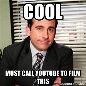 Michael Scott - cool must call youtube to film this