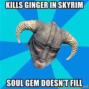 skyrim stan - Kills ginger in skyrim soul gem doesn't fill
