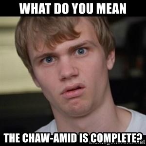 Conspiracy Manke - what do you mean The chaw-amid is complete?