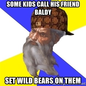 Scumbag God - some kids call his friend baldy set wild bears on them