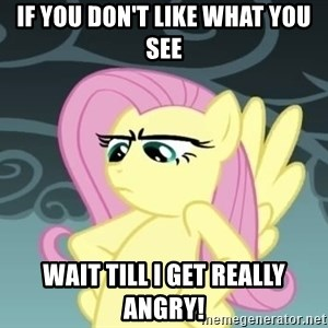 Tough Fluttershy - If you don't like what you see Wait till I get really angry!