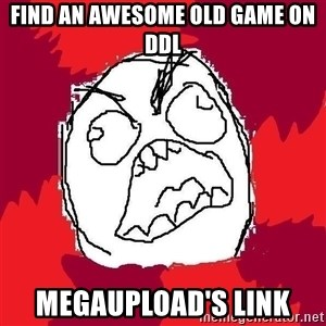 Rage FU - Find an awesome old game on DDL Megaupload's link