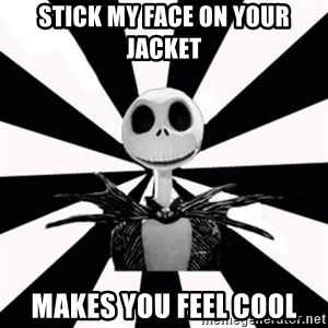 typical Burtonfan (my world) - stick my face on your jacket makes you feel cool