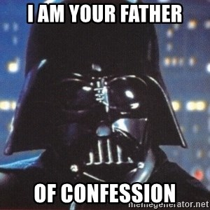 Darth Vader - i am your father of confession