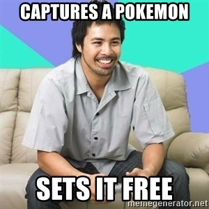 Nice Gamer Gary - captures a pokemon sets it free