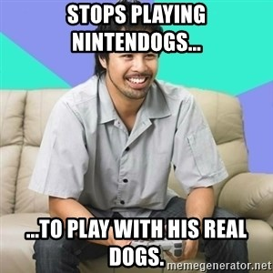 Nice Gamer Gary - stops playing nintendogs... ...to play with his real dogs.