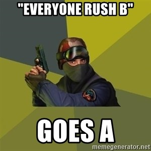 "Counter Strike - ""Everyone Rush B"" Goes A"