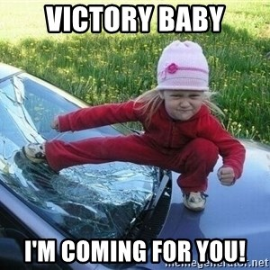 Angry Karate Girl - Victory Baby I'm coming for you!