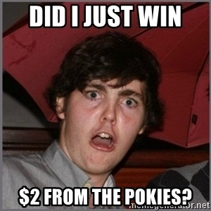 Shocked Dylan - DID I JUST WIN  $2 FROM THE POKIES?