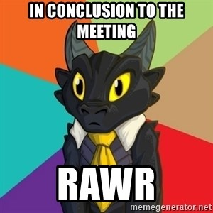 Business Dragon - in conclusion to the meeting rawr