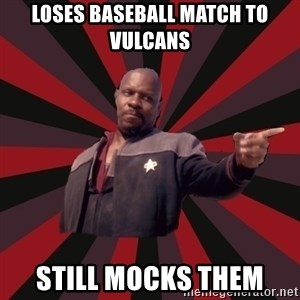 The Sisko - loses baseball match to vulcans still mocks them