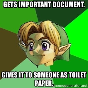 Link - Gets important document. Gives it to someone as toilet paper.