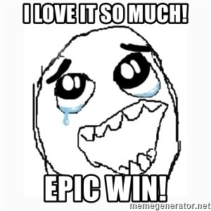 Happy Cry - I love it so much! EPIC WIN!