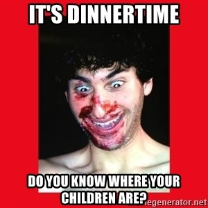 MarcusAndronicus - IT's DINNERTIME DO YOU KNOW WHERE YOUR CHILDREN ARE?