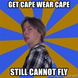 Rational Gaze Jack  - GET CAPE WEAR CAPE sTILL CANNOT FLY