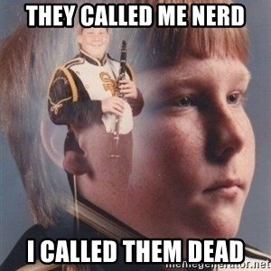 PTSD Clarinet Boy - they called me nerd i called them dead