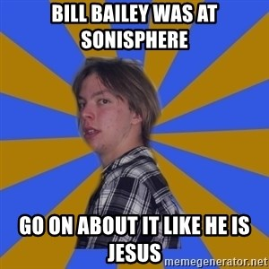 Rational Gaze Jack  - bill bailey was at sonisphere go on about it like he is jesus