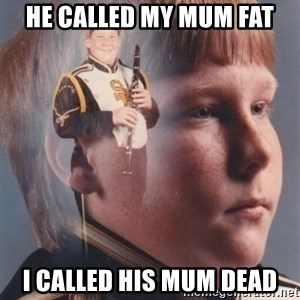 PTSD Clarinet Boy - he called my mum fat i called his mum dead