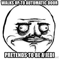 Me Gusta Xd - walks up to automatic door pretends to be a jedi